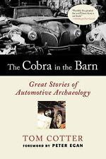 THE COBRA IN THE BARN AUTOMOTIVE ARCHAEOLOGY STORIES OF GREAT VINTAGE CAR FINDS