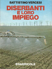 BATTISTINO VERCESI: DISERBANTI E LORO IMPIEGO _ EDAGRICOLE _ 1983 _ agricoltura