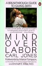 Acc, Mind over Labor: A Breakthrough Guide to Giving Birth (Penguin Handbooks),