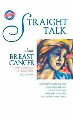 Straight Talk about Breast Cancer : From Diagnosis to Recovery by Melanie...