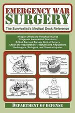 Emergency War Surgery : The Survivalist's Medical Desk Reference by...