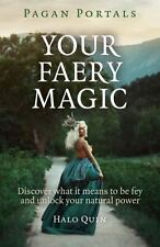 Pagan Portals - Your Faery Magic : Discover What It Means to Be Fey and...
