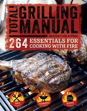 The Total Grilling Manual : 264 Essentials for Cooking with Fire (2016,...