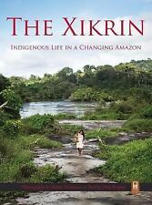 The Xikrin: Indigenous Life in a Changing Amazon, Wegner, Nina