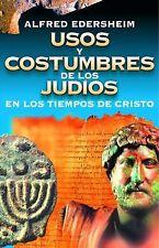 Usos y Costumbres de Los Judíos en Los Tiempos de Cristo by Alfred Edersheim...