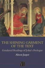 The Library of New Testament Studies: The Shining Garment of the Text :...