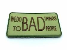 We Do Bad Things To Bad People Forest PVC Airsoft Patch
