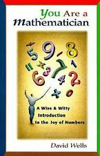 You Are a Mathematician: A Wise and Witty Introduction to the Joy of N-ExLibrary