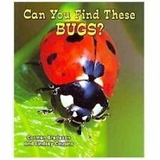 Can You Find These Bugs? (All About Nature: Guided Reading Level: E)