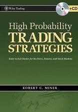 Wiley Trading Ser.: High Probability Trading Strategies : Entry to Exit...