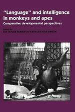 'Language' and Intelligence in Monkeys and Apes: Comparative Developmental Persp