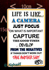 LIFE IS LIKE A CAMERA  Sign or Large Fridge Magnet Ali Metal Mothers Day Gift