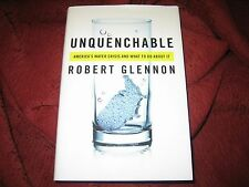 Unquenchable : America's Water Crisis... Robert Jerome GLENNON SIGNED