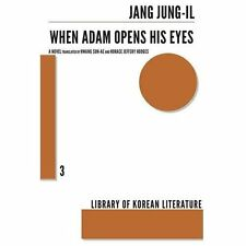 When Adam Opens His Eyes by Jang Jung-Il (2013, Paperback)