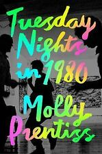 Tuesday Nights in 1980 by Molly Prentiss (2016, Hardcover)