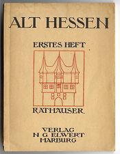 Alt Hessen Architektur Denkmal Fachwerk Rathaus Kultur Geschichte Buch 1912