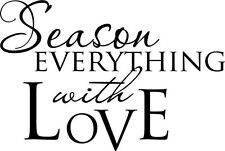 SEASON EVERYTHING WITH LOVE Decor vinyl wall decal quote sticker Inspiration