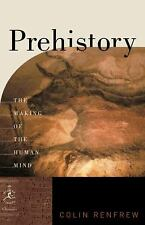 Prehistory The Makin of the Human Mind Colin Renfrew