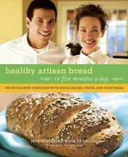 Healthy Bread in Five Minutes a Day: 100 New Recipes Featuring Whole G-ExLibrary