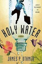 HOLY WATER by James P Othmer : WH2-R1B : HB138 : NEW BOOK