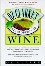 Oz Clarke's Encyclopedia of Wine : An Illustrated A-to-Z Guide to Wines of...