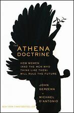 The Athena Doctrine: How Women (and the Men Who Think Like Them) Will Rule the