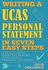 Writing a UCAS Personal Statement in Seven Easy Steps: A Really Useful Guide...
