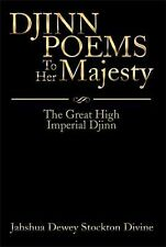 Djinn Poems to Her Majesty by Jahshua Dewey Stockton Divine (2014, Paperback)