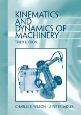 Kinematics and Dynamics of Machinery (3rd Edition) by Charles E. Wilson, J. Pet