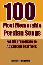 100 Most Memorable Persian Songs : For Intermediate to Advanced Persian...