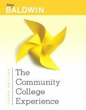 The Community College Experience by Brian Tietje and Amy Baldwin (2012,...