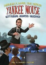 Yankee Mouse: Gettysburg Address Observer Book 2 (Maximilian P. Mouse,-ExLibrary