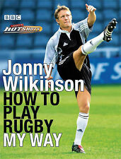 Jonny Wilkinson How to Play Rugby My Way Very Good Book