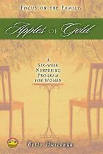 Apples of Gold : A Six-Week Nuturing Program for Women by Betty Huizenga...