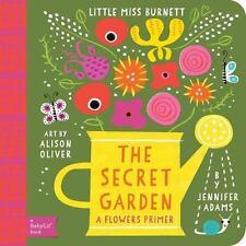 The Secret Garden : A Flowers Primer by Jennifer Adams (2015, Board Book)