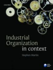 Industrial Organization in Context by Stephen Martin (2010, Paperback)