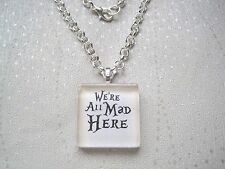 WERE ALL MAD HERE Glass Tile SP Chain Necklace Alice in Wonderland