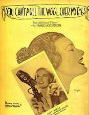 YOU CAN'T PULL THE WOOL OVER MY EYES-1936-sheet music-Used