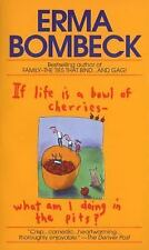 If Life Is a Bowl of Cherries What Am I Doing in the Pits? : Bestselling...