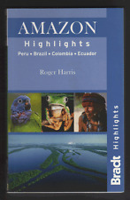 Amazon Highlights: Peru - Ecuador - Colombia - Brazil by Roger Harris...