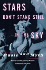 Stars Don't Stand Still in the Sky : Music and Myth (1998, Paperback)