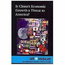 Is China's Economic Growth a Threat to America? (At Issue Series)