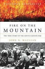 Fire on the Mountain : The True Story of the South Canyon Fire by John N....