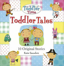 TODDLER TALES - 10 ORIGINAL STORIES - KATIE SAUNDERS PADDED HARDCOVER KIDS BOOK