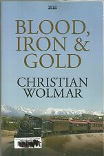 Blood, Iron and Gold by Christian Wolmar (2011, Hardcover, Large Type)