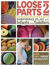 Loose Parts 2 : Inspiring Play with Infants and Toddlers by Miriam...