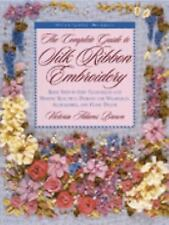 The Complete Guide to Silk Ribbon Embroidery (PB)
