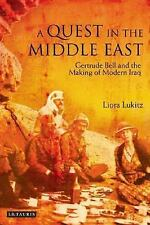 A Quest in the Middle East: Gertrude Bell and the Making of Modern Iraq, Lukitz,