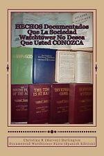 HECHOS Documentados Que la Sociedad Watchtower No Desea Que Usted CONOZCA :...