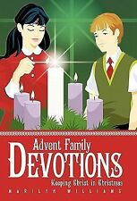 Advent Family Devotions : Keeping Christ in Christmas by Marilyn Williams...